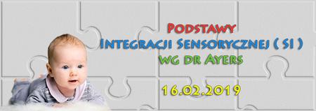 Konferencja Podstawy Integracji Sensorycznej ( SI ) wg dr Ayers